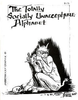 TOTALLY SOCIALLY UNACCEPTABLE ALPHABET (1988) (minicomic) (Donna Barr)