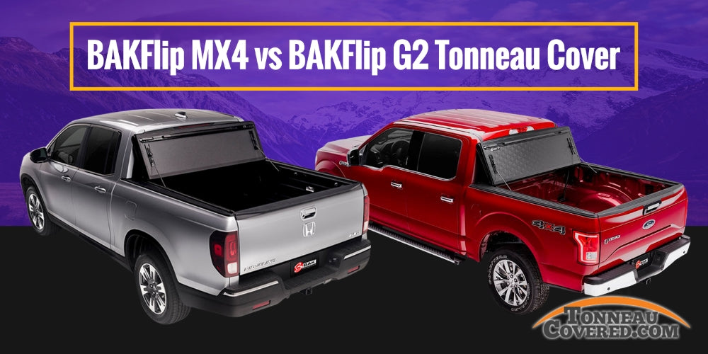 Bakflip Mx4 Vs Bakflip G2 Tonneau Cover Tonneaucovered Com