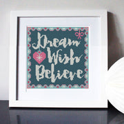 Dream Wish Believe Cross Stitch Kit