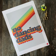 No Dancing Dads Rainbow Limited Edition Art Print - GREY