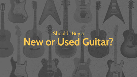 Should I Buy a New or Used Guitar?