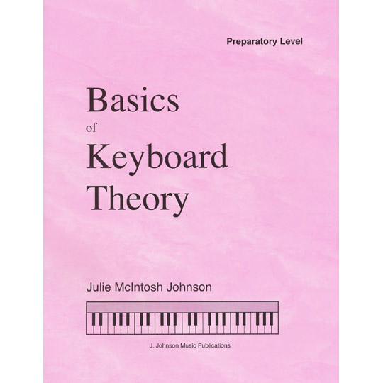 Dumont Music Basics of Keyboard Theory Preparatory Level by Julie Johnson - Bananas At Large®
