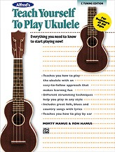 Alfred's Teach Yourself to Play Ukulele, C-Tuning Edition Book CD & DVD - Bananas at Large