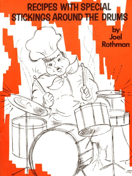 JOEL ROTHMAN RECIPES WITH SPECIAL STICKING AROUND THE DRUMS - Bananas At Large®
