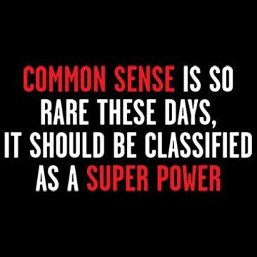 Common sense so rare it should be a super power.