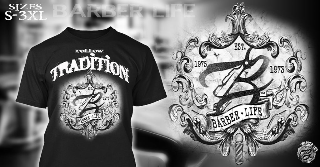 Follow Tradition - Barber Life Clothing