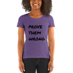 """Prove Them Wrong"" - Ladies' short sleeve tee"