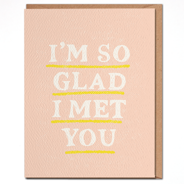 Daydream Prints So Glad I Met You Card