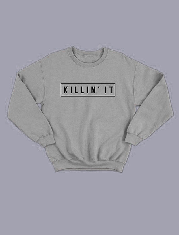 Killin' It Sweatshirt