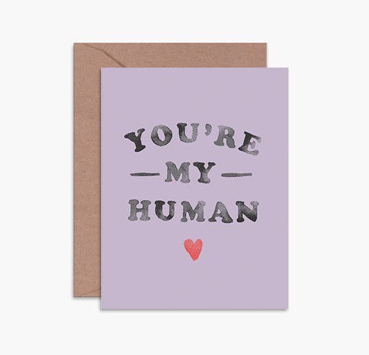 Daydream Prints You're My Human Card