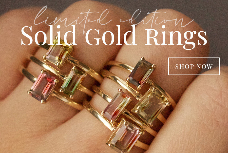 Limited Edition Carrie Elizabeth Solid Gold Tourmaline Rings