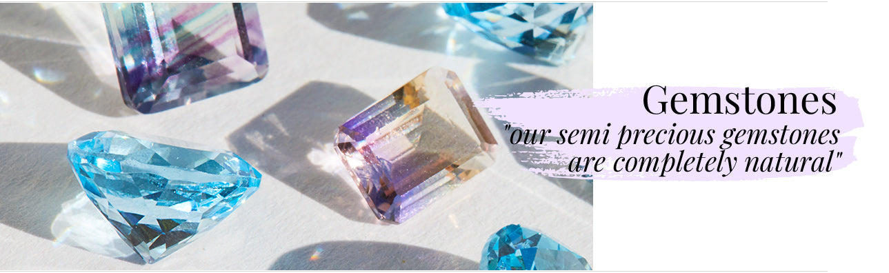 Gemstones - our semi precious gemstones are completely natural