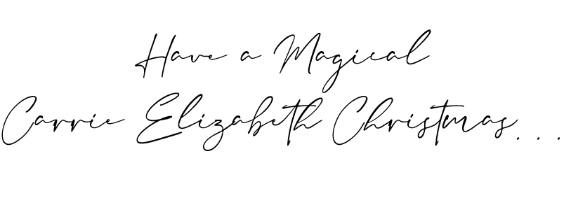 Have a Carrie Elizabeth magical Christmas