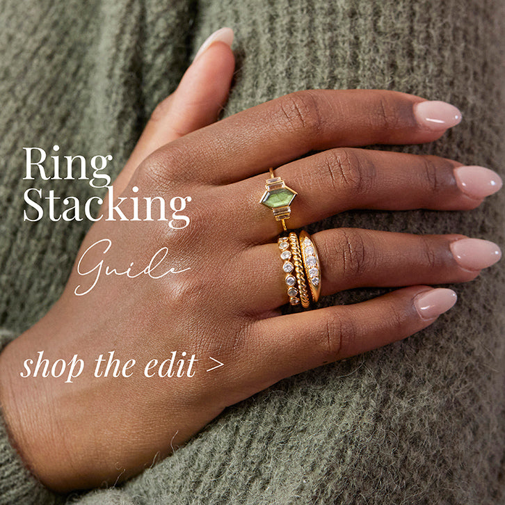 View our Stacking Rings Guide