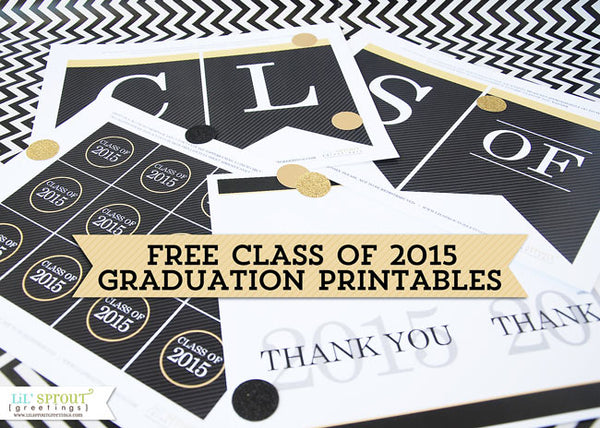 free class of 2015 graduation printables | LilSproutGreetings.com