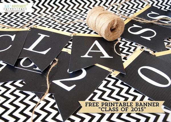 free printable Class of 2015 graduation banner | LilSproutGreetings.com