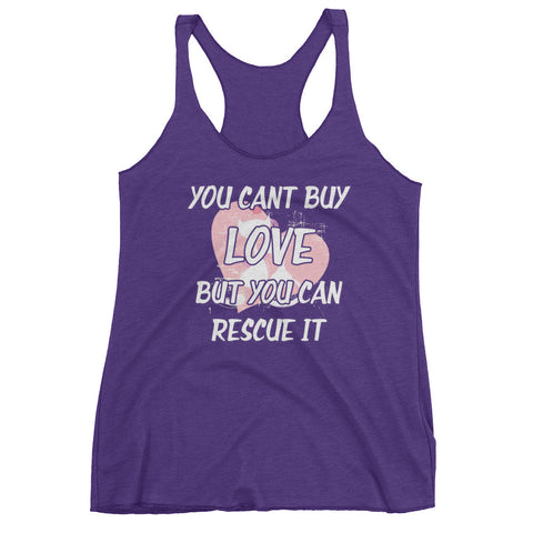 You Can't Buy Love so Rescue It - Women's tank top