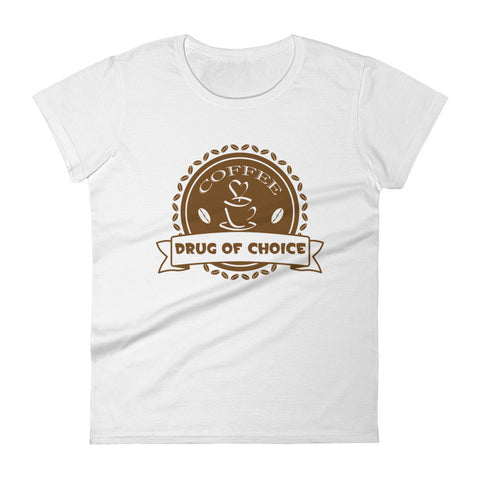 Coffee Drug of Choice - Women's short sleeve t-shirt