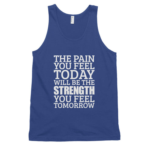 The Pain You Feel Today... - Classic tank top (unisex)