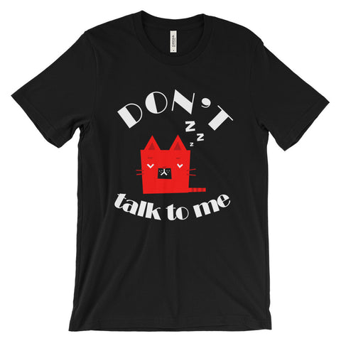 Don't Talk to Me - Unisex short sleeve t-shirt