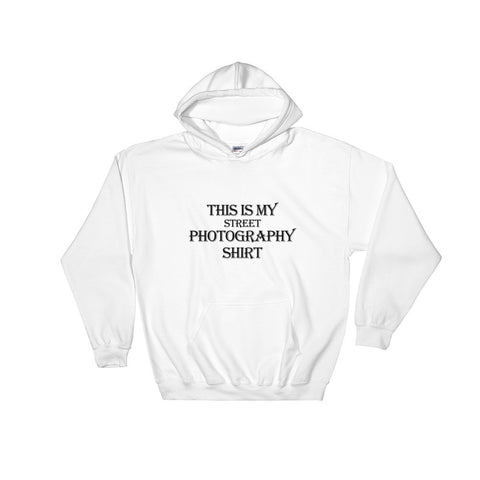 This Is My Street Photography Hooded Sweatshirt