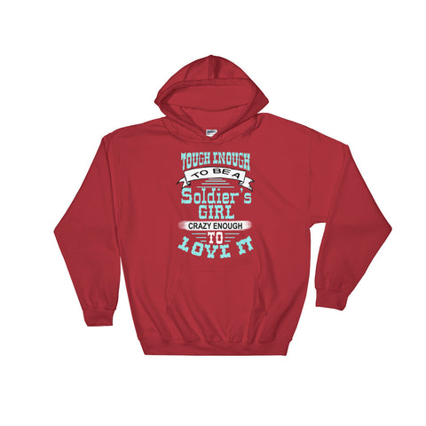 Tough Enough to be a soldier's girl - Hooded Sweatshirt