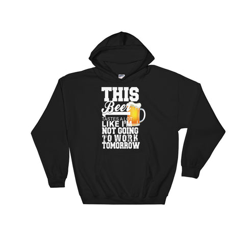 This Beer Tastes Like... - Hooded Sweatshirt