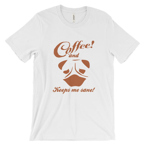 Coffee and Dogs Keep Me Sane - Unisex short sleeve t-shirt
