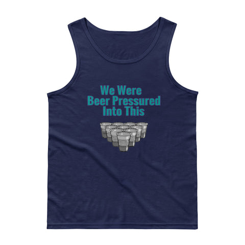 We Were Pressured... - Tank Top