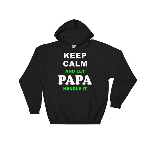 Keep Calm and Let Papa Handle It - Hooded Sweatshirt