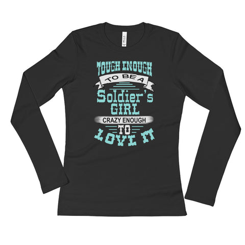 Tough Enough to be a soldier's girl - Ladies' Long Sleeve T-Shirt