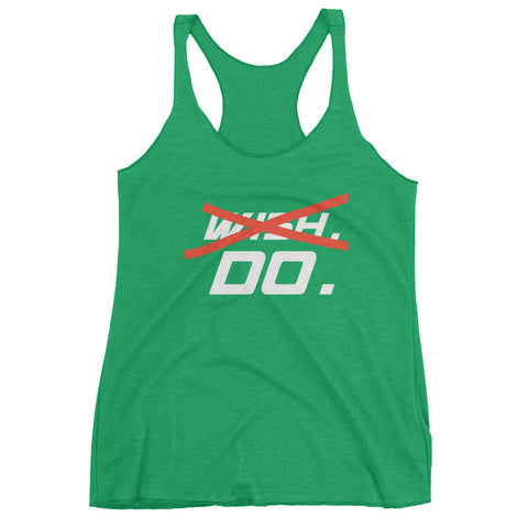 Don't Wish For It, Do It - Women's tank top