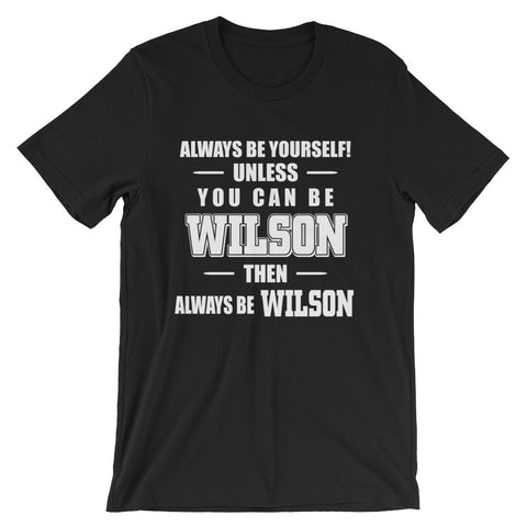 Always Be Yourself, or Wilson - Short-Sleeve Unisex T-Shirt
