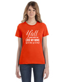 Ya'll Gonna Make Me Lose My Mind - Women's short sleeve t-shirt