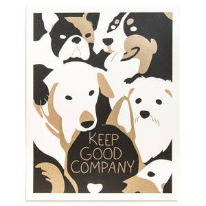 Keep Good Company (Dogs) - Worker Bee Supply Co.  - 1