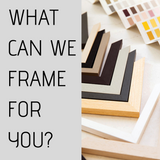 What Can We Frame For You ?
