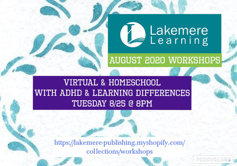 August 2020 Series: Virtual/Home School with ADHD & Learning Differences Tuesday, August 25th
