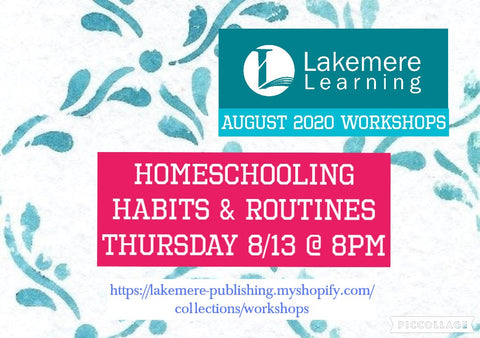 August 2020 Series: Homeschooling Habits & Routines Thursday, August 13th