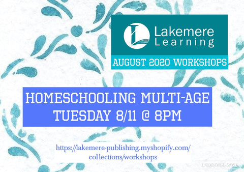 August 2020 Series: Homeschooling Multi-Age Tuesday, August 11th