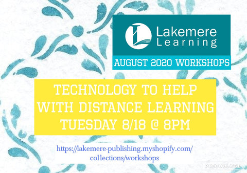 August 2020 Series: Technology to Help with Distance Learning & Homeschooling Tuesday, August 18th