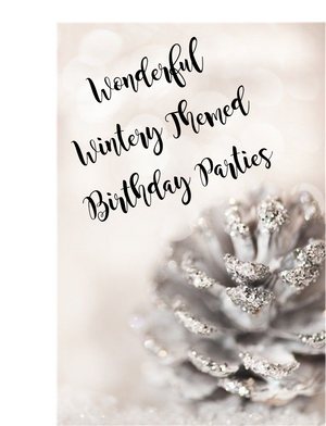 Wonderful Wintery Themed Birthday Parties