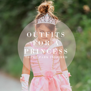 Theme Park Inspired & Princess Outfits