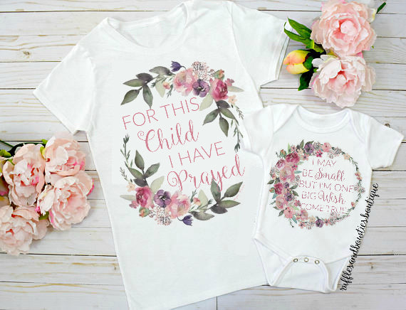 For This Child I have Prayed - Mother Daughter Twinning Onesie/Shirt Set