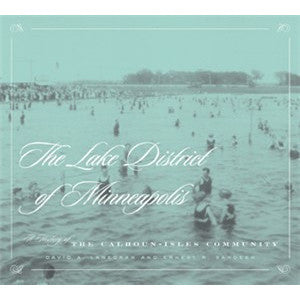 Lake District of Minneapolis: A History of the Calhoun–Isles Community