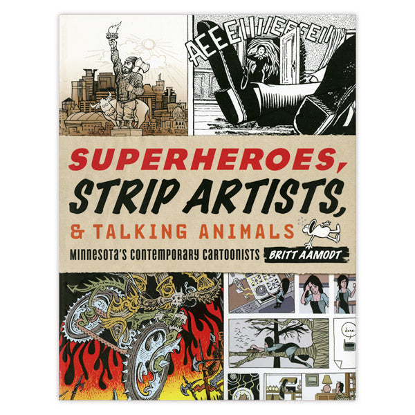 Superheroes, Strip Artists, & Talking Animals: Minnesota's Contemporary Cartoonists
