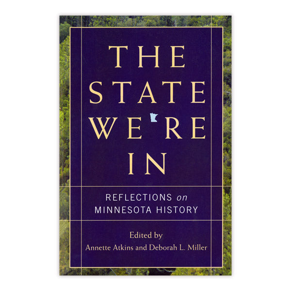 State We're In: Reflections on Minnesota History