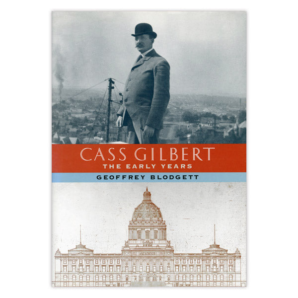 Cass Gilbert: The Early Years
