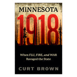 Minnesota 1918: When Flu, Fire, and War Ravaged the State