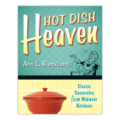 Hot Dish Heaven: Classic Casseroles from Midwest Kitchens