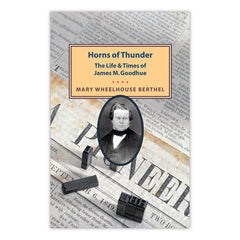 Horns of Thunder: The Life & Times of James M. Goodhue